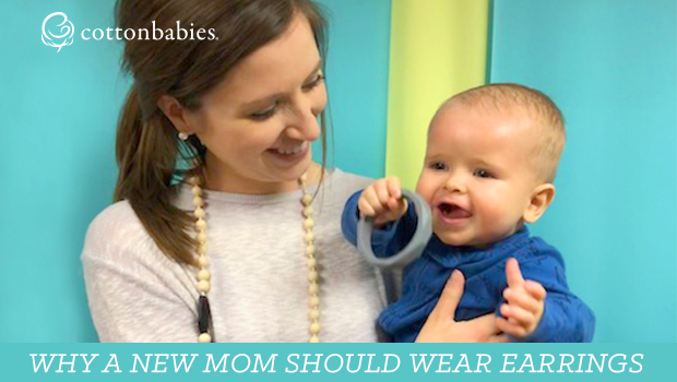 Pro mom tip: find out why a new mom should wear earrings.